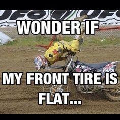 Story of my life - Dirt Bikes Super Funny Memes, Funny Video Memes, Funny Puns, Really Funny Memes, Funny Laugh, Stupid Memes, Funny Relatable Memes, Stupid Funny, Haha Funny