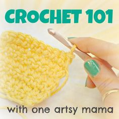 Crochet 101 with One Artsy Mama  - Very clear illustrations for beginners - step by step, also includes videos for each step.