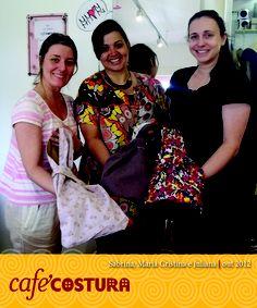 Sabrina, Marina Cristina e Juliana. Nossas novas alunas de costura.
