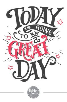 325 Best Today Is Going To Be A Great Day Images Calendar