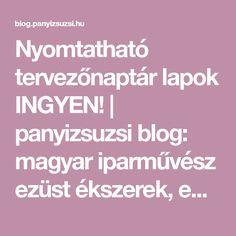 Nyomtatható tervezőnaptár lapok INGYEN! | panyizsuzsi blog: magyar iparművész ezüst ékszerek, egyedi design üvegékszerek, gyermekékszerek