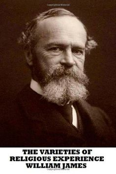 The Varieties of Religious Experience by William James. The lectures concerned the nature of religion and the neglect of science, in James' view, in the academic study of religion. Soon after its publication, the book entered the canon of psychology and philosophy, and has remained in print for over a century.