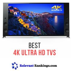 The best 4K Ultra HD TVs as rated by relevanrankings.com