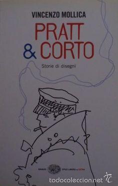 Pratt & Corto. Storie di disegni/Vicenzo Mollica - Einaudi