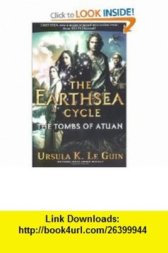 The Tombs of Atuan (The Earthsea Cycle, Book 2) (9781416509622) Ursula K. Le Guin , ISBN-10: 1416509623  , ISBN-13: 978-1416509622 ,  , tutorials , pdf , ebook , torrent , downloads , rapidshare , filesonic , hotfile , megaupload , fileserve