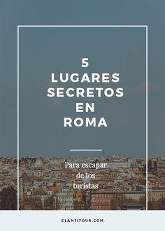 5 lugares secretos en Roma