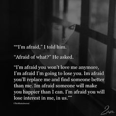 Finding Love Quotes and Sayings — How To Find Love Afraid Of Love, Afraid To Lose You, You Dont Love Me, Fear Of Love, I'm Afraid, So In Love, Being In Love, I Really Love You, Falling In Love