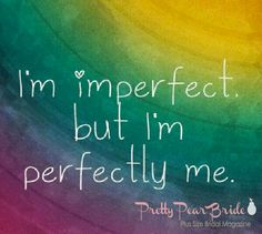 {Motivation Monday} I'm Imperfect but I'm perfectly me | Pretty Pear Bride | http://prettypearbride.com/motivation-monday-im-imperfect-but-im-perfectly-me/