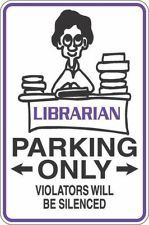 """Librarian Parking Only 8"""" x 12"""" Novelty Sign S324"""