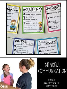 Mindful Communication is a way for students to completely focus on conversation, using body, heart, and mind.