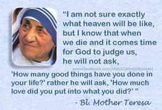 Blessed Mother Teresa Anything this woman says can be pinned! Beautiful woman and beautiful words.