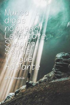 Sigue adelante y no te rindas Like & Share my Facebook page @Qtemania Welcome to the world of Daily Quotes 4 daily quotes in 4 different languages 4 frases diaria en 4 lenguas differentes 4 citation/proverbe quotidienne en 4 langues differentes 4 مقولات يوميا ب 4 لغات مختلفة Arabia, Español, Français & English #Quotes #Quotesoftheday #dailyquotes #goodquotes #inspiration #Frases #Frasedeldia #frasesdiarias #reflexiones #citations #proverbes #reflexions #مقولة #أقوال_عظيمة #أقوال