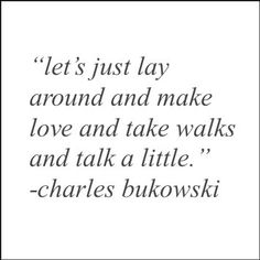 charles bukowski Charles Bukowski Quotes Love, Quotes Bukowski, Poem Quotes, Words Quotes, Wise Words, Life Quotes, Pretty Words, Beautiful Words, Cool Words