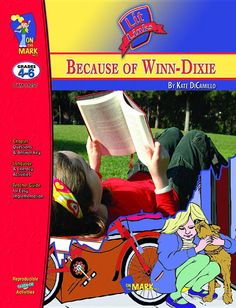Because of Winn Dixie Lit Link Gr. 4-6 - Nat Reed - Google Books