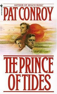 The Prince Of Tides by Pat Conroy- this book is when I realized I had to read every word Pat Conroy had ever written