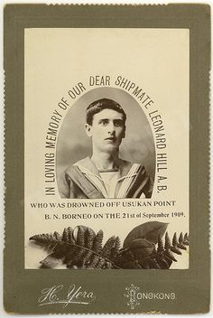 "Memorial card ""in loving memory of our dear shipmate Leonard Hill"" who drowned off Usukan Point, Borneo, 1909."