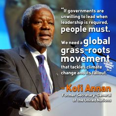 Kofi Annan on need for a grassroots movement Words Quotes, Life Quotes, Kofi Annan, Energy Industry, Broken Promises, Big Government, Quotation Marks, Climate Action, Single Words