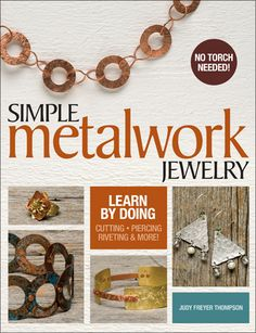 Embrace metalwork with 25 projects!