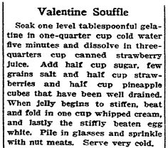 "Recipe for a souffle for Valentine's Day, published in the San Francisco Chronicle newspaper (San Francisco, California), 11 February 1928. Read more on the GenealogyBank blog: ""Old Fashioned Valentine's Day Treats & Sweets."" http://blog.genealogybank.com/old-fashioned-valentines-day-treats-sweets.html"