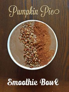 Pumpkin Pie Shakeology Smoothie Bowl.  The is a great chocolate or vanilla shakeology recipe!