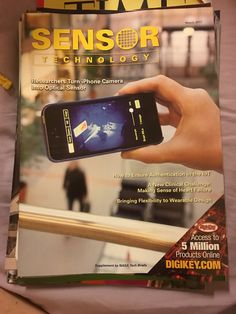 Sensor Technology Magazine march 2017 March 2017 E C H N o L O G Y Researchers Turn iPhone Camera Unto Optical Sensor How to Ensure Authentication in the loT A New Clinical Challenge Making Sense of Heart Failure Bringing Flexibility to Wearable Design Access to 5 Million Products Online DIGIKEY COM Supplement to NASA Tech Briefs   https://nemb.ly/p/B1B2YVJoe Happily published via Nembol