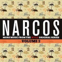 Original Television Soundtrack (OST) from the TV Series Narcos (Netflix series). Music composed by Various Artists.