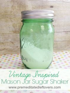 How to Make a Mason Jar Sugar Shaker Tutorial - This easy DIY uses a canning jar and a few other common supplies to make an old fashioned sugar shaker.