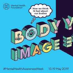 This week is Mental Health Awareness Week and the theme for this year is Body Image asking us how we think and feel about our bodies using the hashtag Health Eating, Health Diet, Health Care, Curriculum, Mental Health Foundation, Jobs, Mental Health Problems, Health Logo, Mental Health Awareness