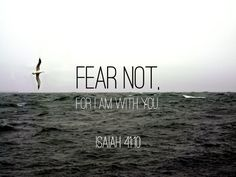 The Bible talks a lot about the solution for our fear.