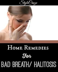 Holistic Health Remedies Effective Home Remedies For Bad Breath Halitosis Cold And Cough Remedies, Headache Remedies, Sleep Remedies, Skin Care Remedies, Health Remedies, Holistic Remedies, Natural Home Remedies, Chronic Bad Breath, Gum Disease Treatment