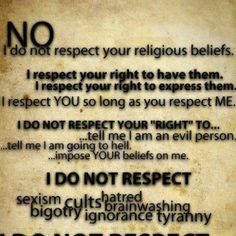 I think people have forgotten the difference between respecting religion and the people who practice it.