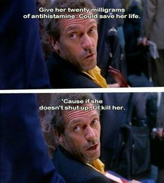 Best Ideas For Humor Quotes Sarcasm Gregory House Gregory House, Best Tv Shows, Favorite Tv Shows, Tv Quotes, Funny Quotes, Sarcastic Quotes, Humor Quotes, House Md Quotes, Everybody Lies
