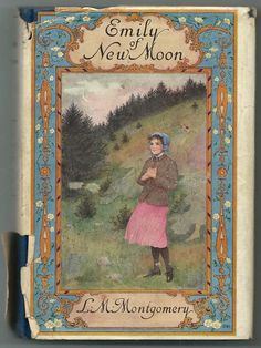 Emily of New Moon - True First Edition in Dust Jacket
