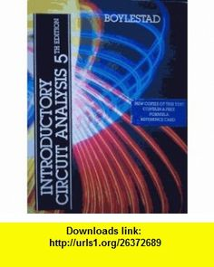 Introductory Circuit Analysis (9780675206310) Robert L. Boylestad , ISBN-10: 0675206316  , ISBN-13: 978-0675206310 ,  , tutorials , pdf , ebook , torrent , downloads , rapidshare , filesonic , hotfile , megaupload , fileserve