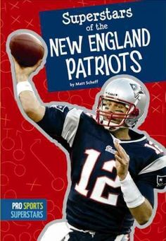 Superstars of the New England Patriots TOM BRADY