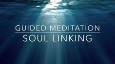 Guided Meditation – Ep. 23: Soul Linking 💓 Relationships 💓 Heart Chakra - YouTube