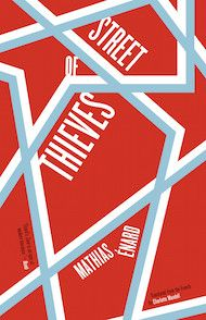 Street of Thieves by Mathias Énard, translated from the French by Charlotte Mandell - Three Percent: 2015 Best Translated Book Award Fiction Longlist