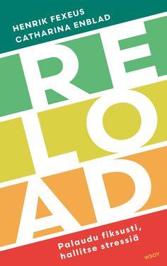 Reload : palaudu fiksusti, hallitse stressiä : kirja sinulle, jolla ei ole aikaa Company Logo, Ads, Logos, Rock, Logo, Skirt, Locks, The Rock, Rock Music
