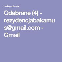Odebrane (4) - rezydencjabakamus@gmail.com - Gmail