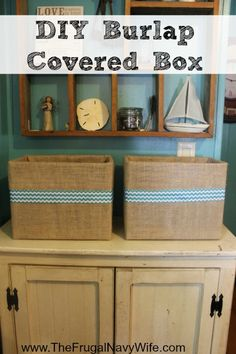 How to Make a  Burlap Covered Box. Great easy upcycled decor!