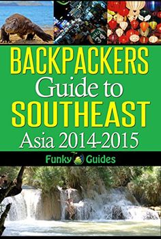 Amazon.com: Backpackers Guide to Southeast Asia 2014-2015 eBook: Funky Guides: Books