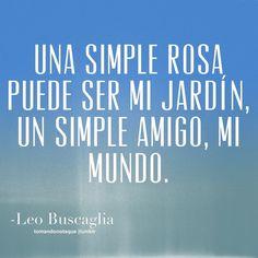 Frases • #Frases de amistad -Leo Buscaglia #citas  #quotes