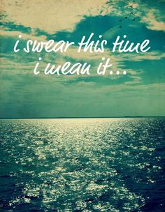 i swear this time i mean it ~mayday parade
