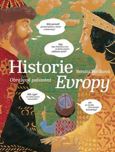 Historie Evropy - Obrazové putování - Renata Fučíková - Megaknihy.cz