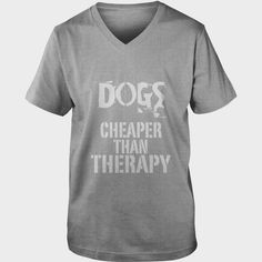 Dogs Cheaper Than Therapy tshirt pets  anime  animals, Order HERE ==> https://www.sunfrog.com/Pets/125882208-741043501.html?58094, Please tag & share with your friends who would love it, #jeepsafari #birthdaygifts #superbowl
