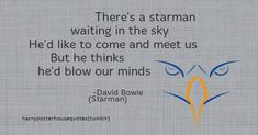 "RAVENCLAW:""There's a starman waiting in the sky He'd like to..."