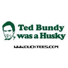 Ted Bundy was a Husky #OregonVsUW #HuskiesHateWeek