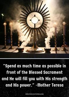 Mother Teresa was an avid proponent of Eucharistic adoration and me too! Our most blessed and special holy time alone with our Lord.