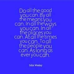 Do good to all.