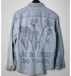 """Live on Coffee and Flowers"" denim Mode Style, Style Me, Do It Yourself Fashion, Diy Fashion, Womens Fashion, Punk, Visual Kei, Vintage Denim, Shirt Jacket"